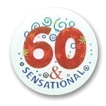 60 & SENSATIONAL SATIN BUTTON / PIN Thumbnail