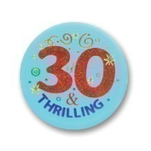 30 & THRILLING SATIN BUTTON / PIN Thumbnail
