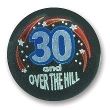 30 & OVER THE HILL SATIN BUTTON / PIN Thumbnail