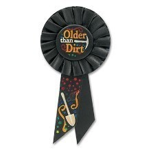 OLDER THAN DIRT ROSETTE PIN Thumbnail